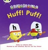 Huff! Puff!