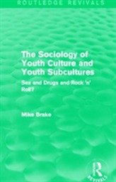 The Sociology of Youth Culture and Youth Subcultures