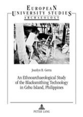 An Ethnoarchaeological Study of the Blacksmithing Technology in Cebu Island, Philippines