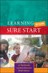 Learning from Sure Start: Working with Young Children and their Families