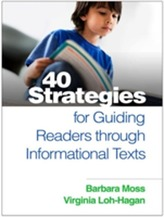 40 Strategies for Guiding Readers through Informational Texts