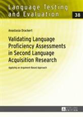 Validating Language Proficiency Assessments in Second Language Acquisition Research