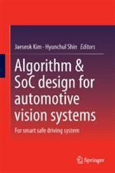 Algorithm & SoC Design for Automotive Vision Systems