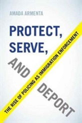 Protect, Serve, and Deport