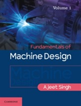 Fundamentals of Machine Design: Volume 1