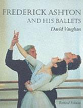 Frederick Ashton and His Ballets