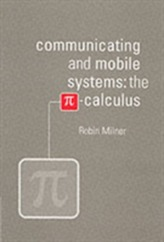 Communicating and Mobile Systems