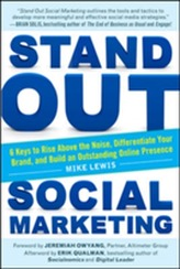 Stand Out Social Marketing: How to Rise Above the Noise, Differentiate Your Brand, and Build an Outstanding Online Prese