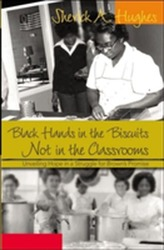 Black Hands in the Biscuits Not in the Classrooms