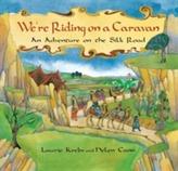We're Riding on a Caravan