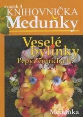 Veselé bylinky Pepy Zentricha II.
