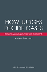 How Judges Decide Cases: Reading, Writing and Analysing Judgments
