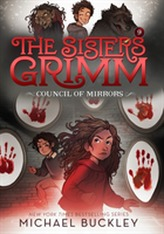 The Council of Mirrors (The Sisters Grimm #9): 10th Anniversary E