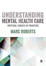 Understanding Mental Health Care: Critical Issues in Practice