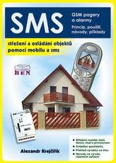 SMS - Střežení a ovládání objektů pomocí mobilu a SMS