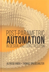 Postparametric Automation in Design and Construction