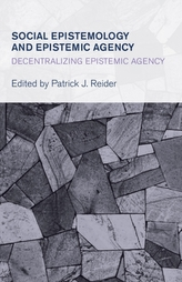 Social Epistemology and Epistemic Agency