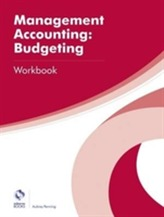 Management Accounting: Budgeting Workbook