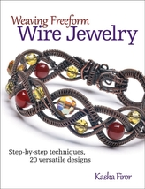 Weaving Freeform Wire Jewelry