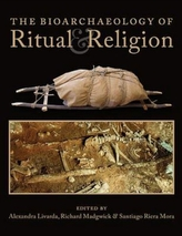 The Bioarchaeology of Ritual and Religion