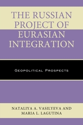 The Russian Project of Eurasian Integration
