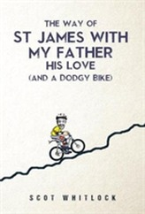 The Way of St James with my Father, his Love and a Dodgy Bike