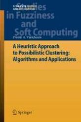 A Heuristic Approach to Possibilistic Clustering: Algorithms and Applications