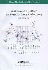 Sbírka řešených příkladů z matematiky, fyziky a informatiky 2007,2009,2010