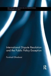 International Dispute Resolution and the Public Policy Exception