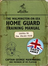 The Walmington-on-Sea Home Guard Training Manual