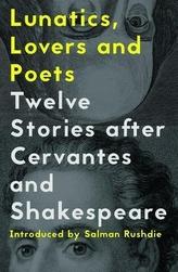 Lunatics, Lovers and Poets