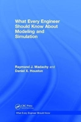 What Every Engineer Should Know About Modeling and Simulation