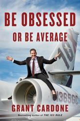 Be Obsessed or Be Average