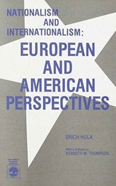 Nationalism and Internationalism, European and American Perspectives