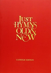 Just Hymns Old & New Catholic Edition - Words Large Print