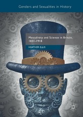 Masculinity and Science in Britain, 1831-1918