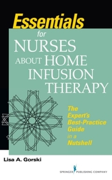 Essentials for Nurses about Home Infusion Therapy