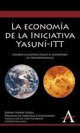 La economia de la Iniciativa Yasuni-ITT