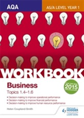 AQA A-level Business Workbook 2: Topics 1.4-1.6