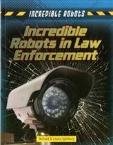 Incredible Robots in Law Enforcement
