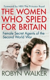 The Women Who Spied for Britain