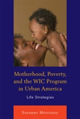 Motherhood, Poverty, and the WIC Program in Urban America