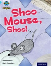 Project X Origins: Light Blue Book Band, Oxford Level 4: Toys and Games: Shoo Mouse, Shoo!