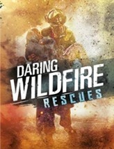 Daring Wildfire Rescues