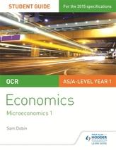 OCR Economics Student Guide 1: Microeconomics 1