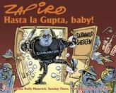 Hasta la Gupta, baby!