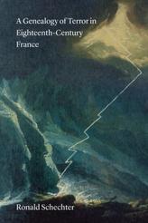 A Genealogy of Terror in Eighteenth-Century France