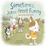 Sometimes Jokes Aren't Funny