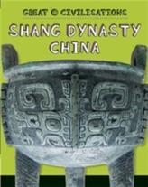 Great Civilisations: Shang Dynasty China