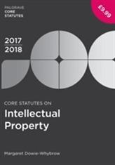 Core Statutes on Intellectual Property 2017-18
